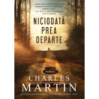 Niciodata prea departe de Charles Martin