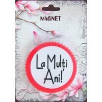 Magnet La multi ani ( 7.3x7.3 cm )