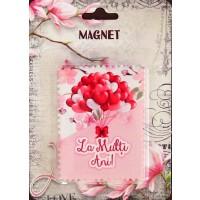 Magnet  La multi ani  (6x8cm )