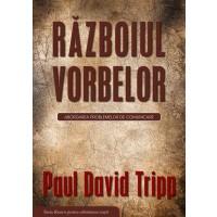 Razboiul vorbelor de Paul David Tripp