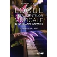 Locul instrumentelor muzicale în închinarea creștină
