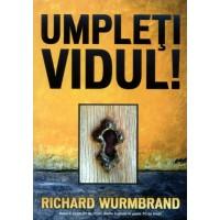 Umpleti vidul, Richard Wurmbrand