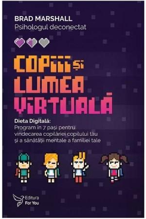 Copiii și lumea virtuală. Dieta Digitală