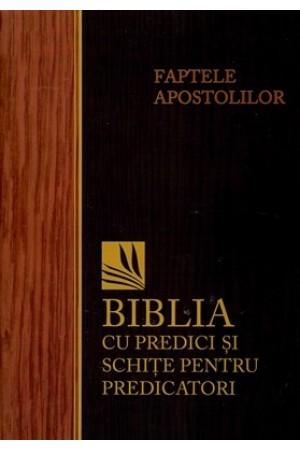 Biblia cu predici și schițe pentru predicatori - Faptele Apostolilor