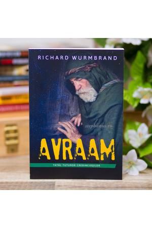 Avraam - Tatal tuturor credinciosilor de Richard Wurmbrand