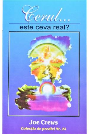Predici scrise - Cerul.. este ceva real?, vol. 24  (brosura)