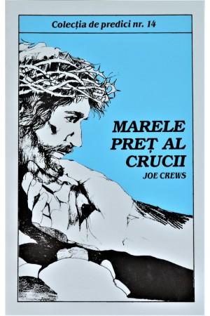 Predici scrise - Marele pret al crucii, vol. 14 (brosura)