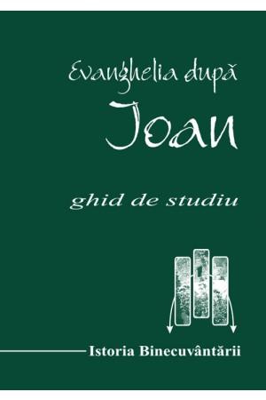 EVANGHELIA DUPA IOAN Ghid de studiu de FILIP FARAGAU