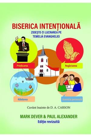 Biserica intențională - Zidește-ți lucrarea pe temelia Evangheliei