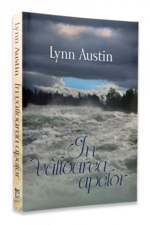 In valtoarea apelor de Lynn Austin