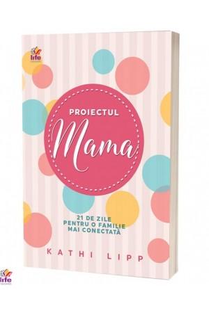 PROIECTUL MAMA - 21 de zile pentru o familie mai conectată