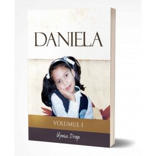 Daniela - Volumul I - povestire crestina