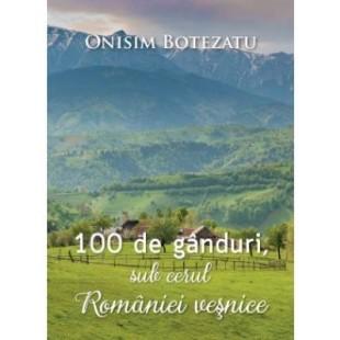 100 de ganduri, sub cerul Romaniei vesnice - Eseuri crestine