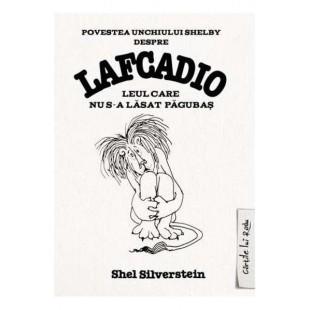 Povestea unchiului Shelby despre Lafcadio, leul care nu s-a lasat pagubas - Povestiri pentru copii (7+)