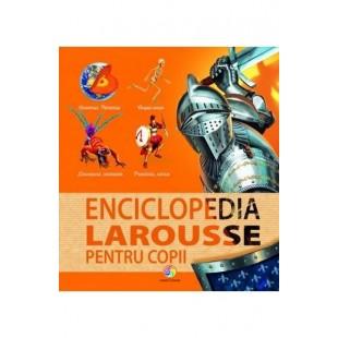 Enciclopedia Larousse pentru copii - Enciclopedie pentru copii (7+ ani)