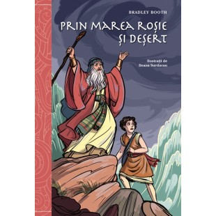 Prin Marea Rosie si desert - Povestiri biblice pentru copii
