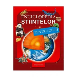 Enciclopedia stiintelor pentru copii - Enciclopedie pentru copii (7+ ani)