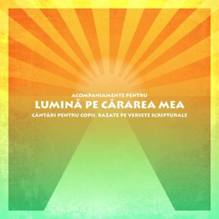 """Acompaniamente pentru """"Lumina pe cararea mea""""- CD"""