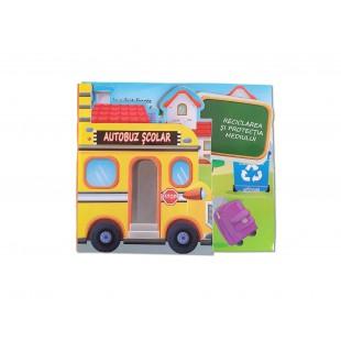 Autobuz scolar, Reciclarea si protectia mediului - Carte educativa pentru copii (5-7 ani)