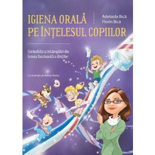 Igiena orală pe înțelesul copiilor