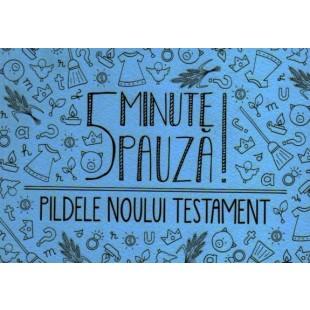 5 minute pauza! Pildele Noului Testament - Carte pentru copii