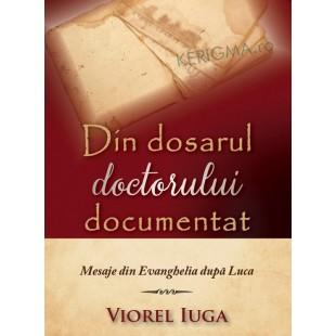 Din dosarul doctorului documentat - Predici crestine din Evanghelia dupa Luca