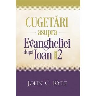 Cugetări asupra Evangheliei după Ioan volumul 2