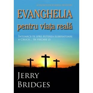 Evanghelia pentru viata reala - Intoarcere spre puterea eliberatoare a Crucii… in fiecare zi