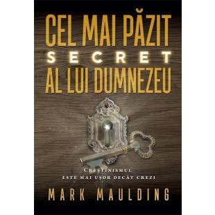 Cel mai pazit secret al lui Dumnezeu - Crestinismul este mai usor decat crezi