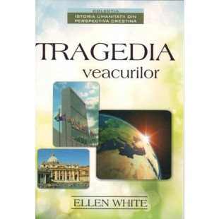 Tragedia veacurilor - Istoria umanitatii din perspectiva crestina