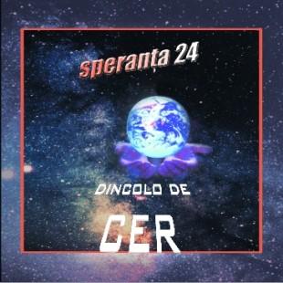 Muzica crestina Speranta - CD Dincolo de cer, vol. 24