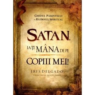 Satan, ia-ti mana de pe copiii mei