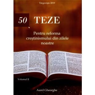 50 de teze pentru reforma crestinismului din zilele noastre. Vol. 2
