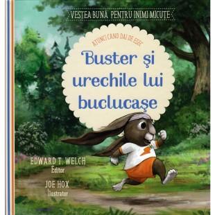 Buster si urechile lui buclucase (Seria: Vestea buna pentru inimi micute)