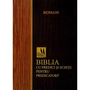 Biblia cu predici și schițe pentru predicatori - ROMANI
