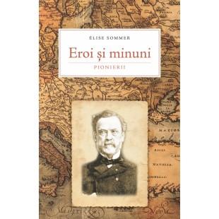 Eroi si minuni - Pionierii, vol. 2 - Povestiri crestine