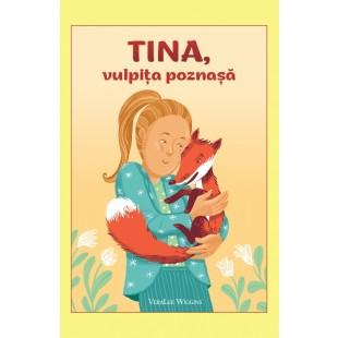 Tina, vulpița poznașă VeraLee Wiggins - Povestiri crestine pentru copii