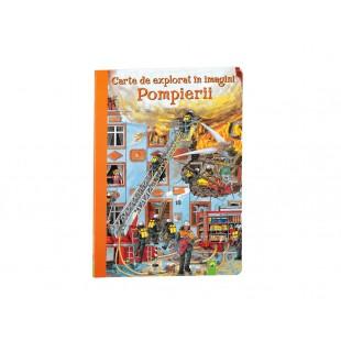 Carte cartonata de explorat in imagini Pompierii  (+3 ani)
