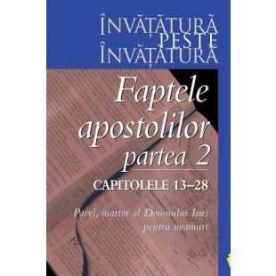Faptele Apostolilor - partea II-a - studiu biblic