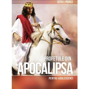 Profeţiile din Apocalipsa pentru adolescenţi - Comentarii biblice