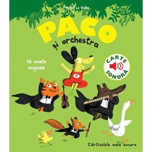 Paco si Orchestra - Carte cu sunete pentru copii (3-9 ani)