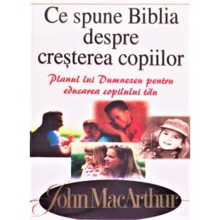 Ce spune Biblia despre cresterea copiilor de John MacArthur