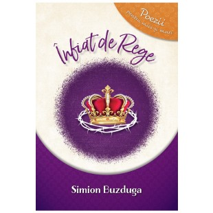 Înfiat de Rege - poezii pentru mici și mari de Simion Buzduga