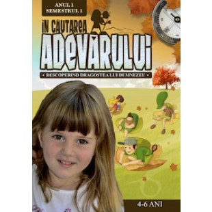 In cautarea adevarului - Manual pentru lucratorii biblici cu copii, Anul 1, semestrul 1 (4-6 ani)