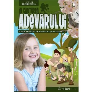 In cautarea adevarului - Manual pentru lucratorii biblici cu copii, Anul 3, trimestrul 3 (4-6 ani)