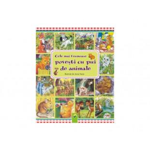 """Carte """"Cele mai frumoase povesti cu pui de animale"""" (+3 ani)"""