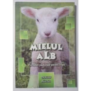 Mielul Alb - povestiri pastorale pentru copii