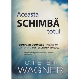 Aceasta schimba totul de Peter Wagner