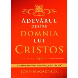 Adevarul despre domnia lui Cristos de John MacArthur
