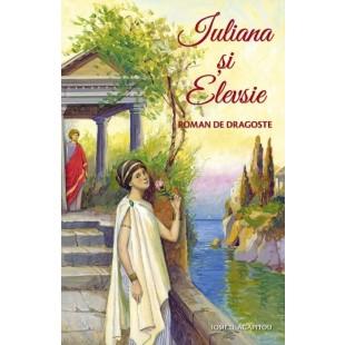 Iuliana și Elevsie - povestire crestina
